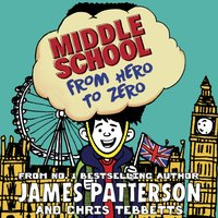 Middle School: From Hero to Zero - James Patterson - audiobook