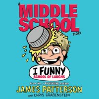 I Funny: School of Laughs - James Patterson - audiobook