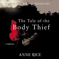 Tale Of The Body Thief - Anne Rice - audiobook