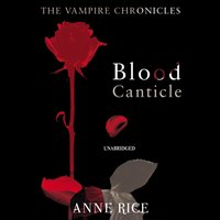 Blood Canticle - Anne Rice - audiobook