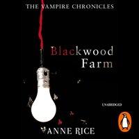 Blackwood Farm - Anne Rice - audiobook