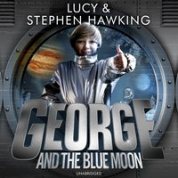 George and the Blue Moon - Stephen Hawking - audiobook