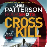 Cross Kill - James Patterson - audiobook