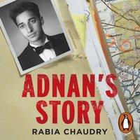Adnan's Story - Rabia Chaudry - audiobook