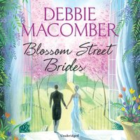 Blossom Street Brides - Debbie Macomber - audiobook