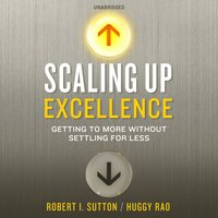 Scaling up Excellence - Hayagreeva Rao - audiobook