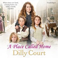 Place Called Home - Dilly Court - audiobook