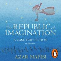 Republic of Imagination - Azar Nafisi - audiobook
