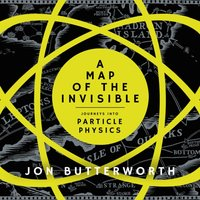Map of the Invisible - Jon Butterworth - audiobook