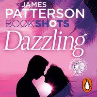 Dazzling - James Patterson - audiobook