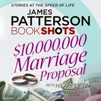 $10,000,000 Marriage Proposal - James Patterson - audiobook