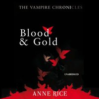 Blood And Gold - Anne Rice - audiobook