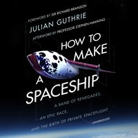 How to Make a Spaceship - Julian Guthrie - audiobook