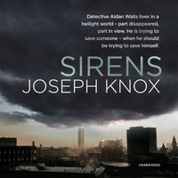 Sirens - Joseph Knox - audiobook