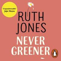Never Greener - Ruth Jones - audiobook