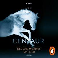 Centaur - Declan Murphy - audiobook