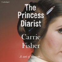 Princess Diarist - Carrie Fisher - audiobook