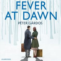 Fever at Dawn - Peter Gardos - audiobook