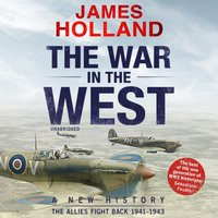 War in the West: A New History - James Holland - audiobook