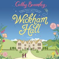 Wickham Hall - Cathy Bramley - audiobook