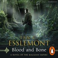 Blood and Bone - Ian C Esslemont - audiobook
