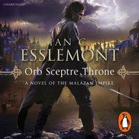 Orb Sceptre Throne - Ian C Esslemont - audiobook