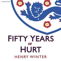 Fifty Years of Hurt - Henry Winter - audiobook