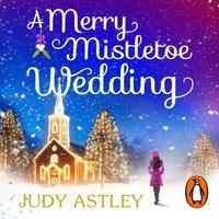 Merry Mistletoe Wedding - Judy Astley - audiobook