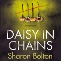 Daisy in Chains - Sharon Bolton - audiobook