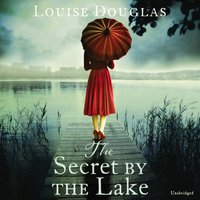 Secret by the Lake - Louise Douglas - audiobook