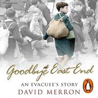 Goodbye East End - David Merron - audiobook