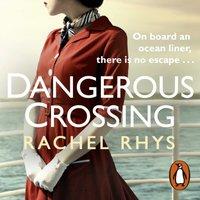 Dangerous Crossing - Rachel Rhys - audiobook