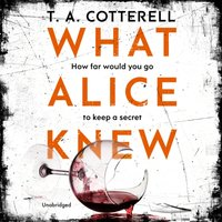 What Alice Knew - TA Cotterell - audiobook