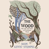 Wood - John Lewis-Stempel - audiobook