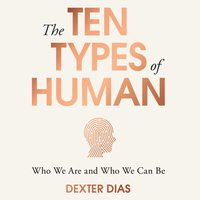 Ten Types of Human - Dexter Dias - audiobook