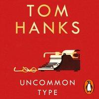 Uncommon Type - Tom Hanks - audiobook