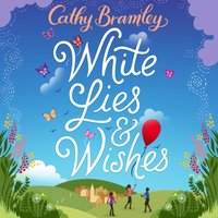 White Lies and Wishes - Cathy Bramley - audiobook