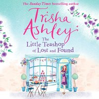 Little Teashop of Lost and Found - Trisha Ashley - audiobook
