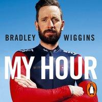 Bradley Wiggins: My Hour - Bradley Wiggins - audiobook