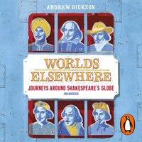 Worlds Elsewhere - Andrew Dickson - audiobook