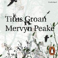 Titus Groan - Mervyn Peake - audiobook