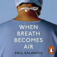 When Breath Becomes Air - Paul Kalanithi - audiobook