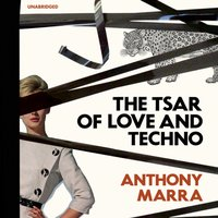 Tsar of Love and Techno - Anthony Marra - audiobook