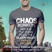 Chaos Monkeys - Antonio Garcia Martinez - audiobook