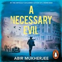 Necessary Evil - Abir Mukherjee - audiobook