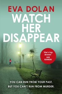 Watch Her Disappear - Eva Dolan - audiobook