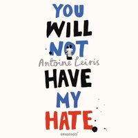 You Will Not Have My Hate - Antoine Leiris - audiobook