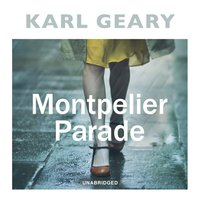 Montpelier Parade - Karl Geary - audiobook