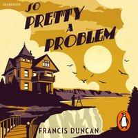 So Pretty a Problem - Francis Duncan - audiobook