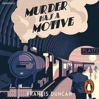 Murder has a Motive - Francis Duncan - audiobook